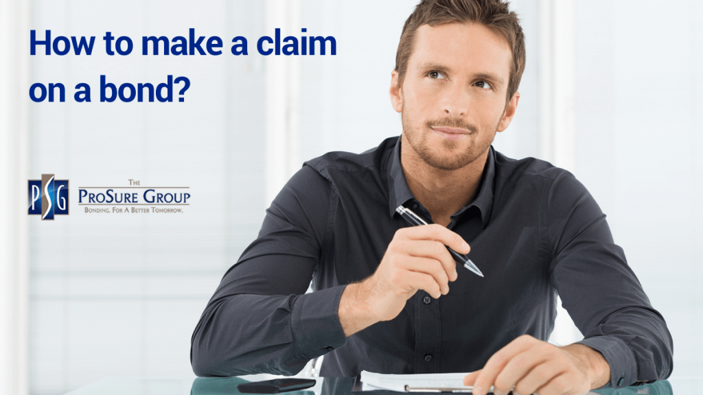 How to Make a Claim on a Bond | claim against surety bond | ProSure Group